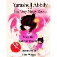 Reviewed by Michelle Robertson for Readers' Favorite   Yarashell is a typical three-year-old young girl who loves to play and find the perfect outfit to wear in the morning, but Yarashell makes a very big mess in doing so and never wants to clean it up. Yarashell believes her messy room is a work of art, and there is no need to change it. When her mommy is displeased with the way her room looks, she calls her daddy to come in and see. Will Yarashell have to clean up her room when her daddy…