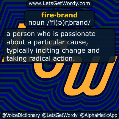 firebrand 12/27/2017 GFX Definition    fire·brand noun /ˈfī(ə)rˌbrand/ a #person who is #passionate about a #particular cause, typically #inciting change and taking #radical #action #LetsGetWordy #dailyGFXdef #firebrand