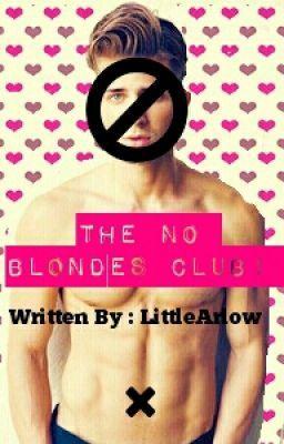 """Read """"The No Blondes Club! - The No Blondes Club!-The Blurb"""" #wattpad #romance"""