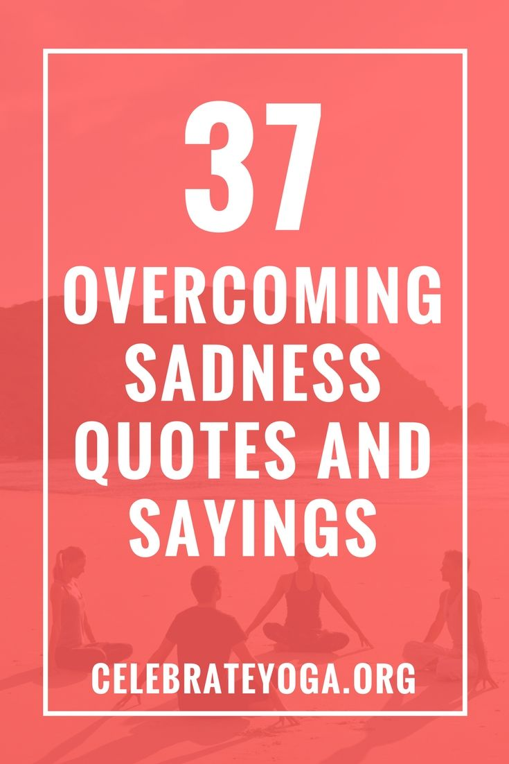 Saying Quotes About Sadness: Best 20+ Overcoming Sadness Quotes Ideas On Pinterest