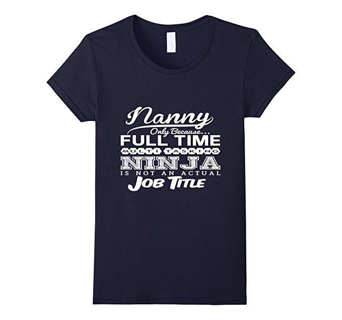 Women's Funny Nanny Tshirt - Full Time Ninja Small Navy