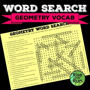Students use vocab clues to define geometric terms and then find the words in this word search.18 clues lead to words like line, quadrilateral, ray, isosceles, parallel, and more.  This activity is suitable for middle school or for review in high school.