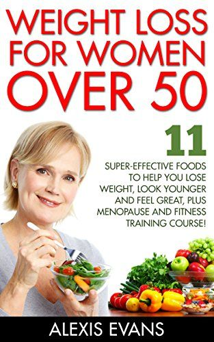 Weight Loss For Women Over 50: 11 Super-Effective Foods T