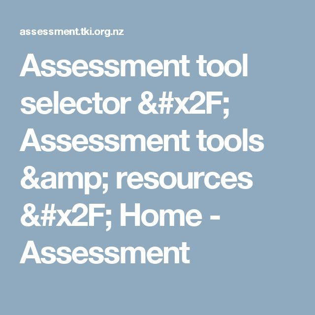 Assessment tool selector / Assessment tools & resources / Home - Assessment