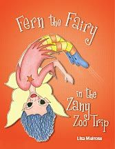 A trip to the Zoo should be a happy adventure, but not for Fern the Fairy, who sees everything upside down.  A great way to show your little ones how to remain happy and focussed even if life doesn't turn out the way it should.