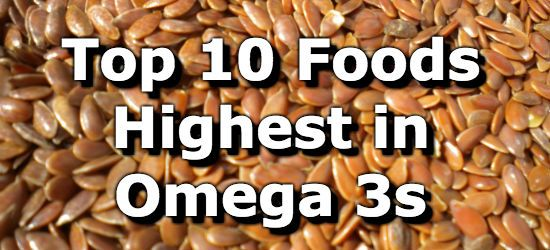 Top 10 Foods Highest in Omega 3 Fatty Acids