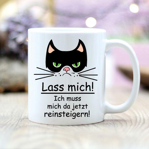 """**Kaffee Tasse """"Lass mich! Ich muss mich da jetzt reinsteigern! mit Katze (Motiv T102)**  **Das BESONDERE:** **Beide Seiten der Tasse sind bedruckt**, so dass die Tasse sowohl für Rechts- als..."""