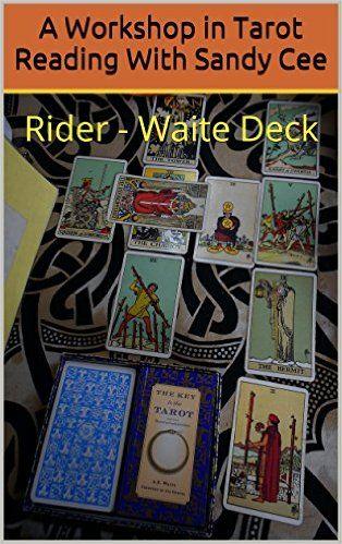 A Workshop in Tarot Reading With Sandy Cee: Rider - Waite Deck - Kindle edition by Sandy Cee, Greg Cohen, Amie Nimoty. Religion & Spirituality Kindle eBooks @ Amazon.com.
