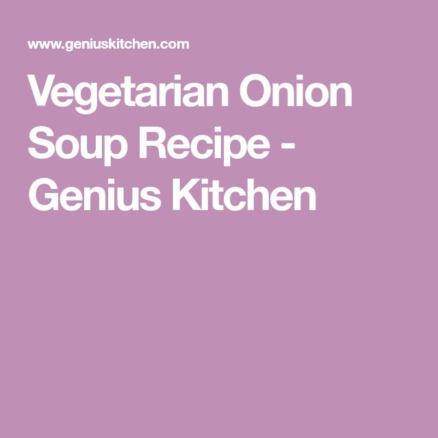 Vegetarian Onion Soup Recipe - Genius Kitchen