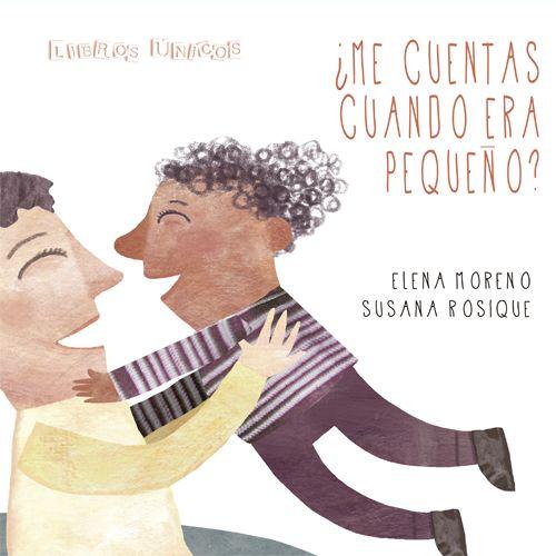 """""""¿Me cuentas cuando era pequeño?"""" - Elena Moreno (Libros Únicos - Cuentos personalizados)"""