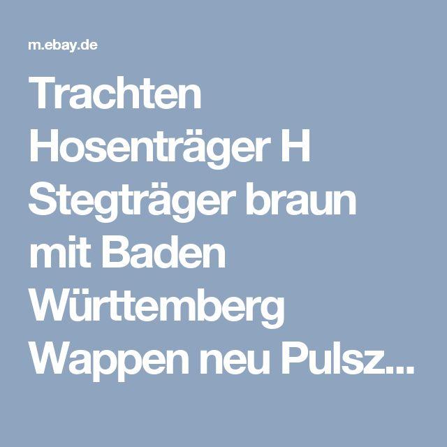 Trachten Hosenträger H Stegträger braun mit Baden Württemberg Wappen neu Pulsz | eBay