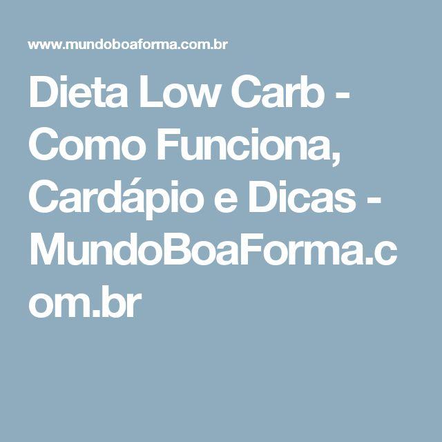 Dieta Low Carb - Como Funciona, Cardápio e Dicas - MundoBoaForma.com.br