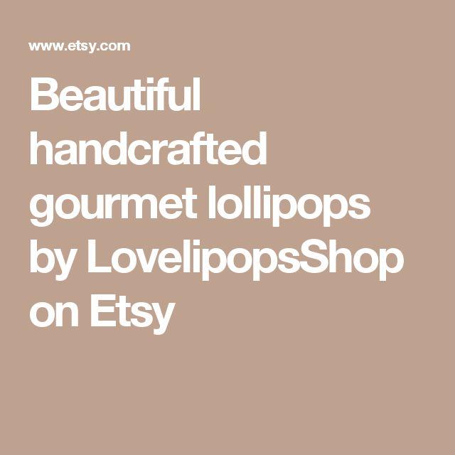 Beautiful handcrafted gourmet lollipops by LovelipopsShop on Etsy