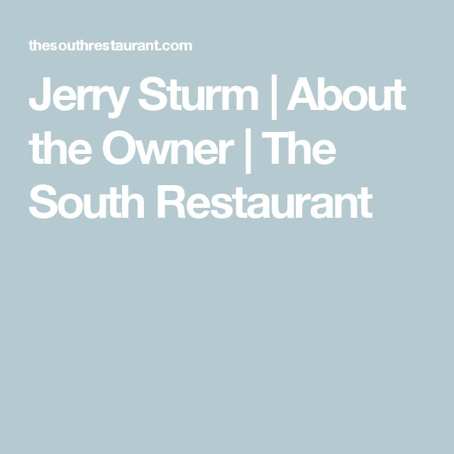 Jerry Sturm | About the Owner | The South Restaurant