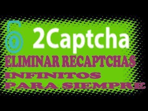 2CAPTCHA ELIMINAR RECAPTCHA INFINITOS PARA SIEMPRE   2CAPTCHA   Como