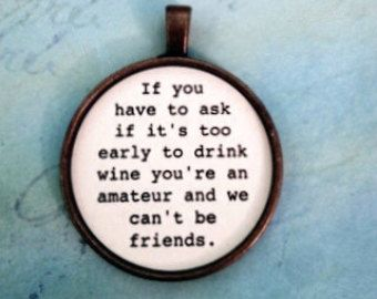 Funny Wine Sayings Key Chains Girlfriend Gift Shower Gift Bridesmaid Gift Silver or Bronze Glass Dome