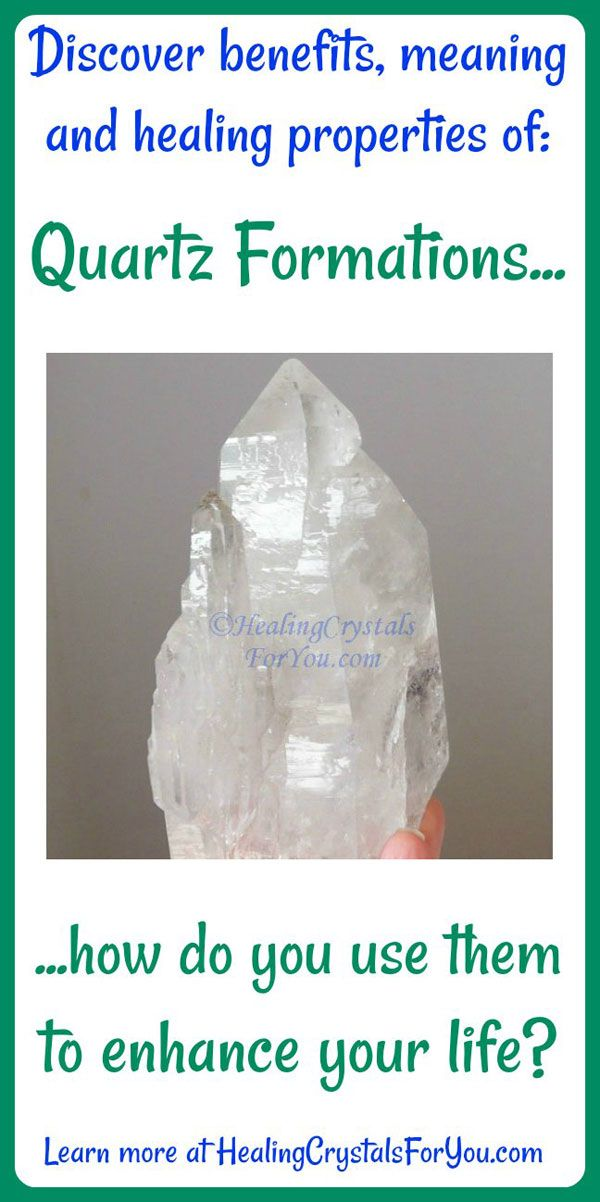 Crystal Properties and Meanings Quartz Formations Discover the benefits, meaning and healing properties of #QuartzFormations How do you use Quartz Formations?