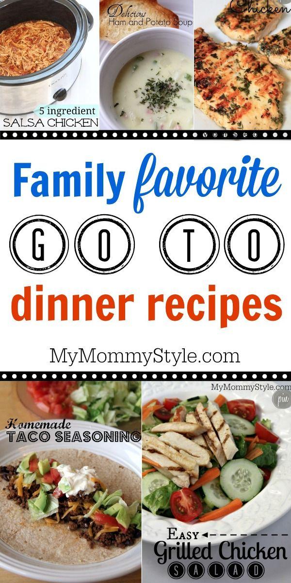 Family Favorite GO TO dinner recipes