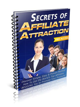 Learn the Secret to Attracting Dozens of Affiliates Overnight!