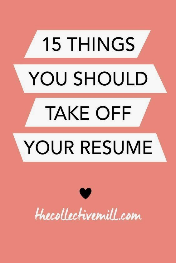 15 Things You Should Take Off Your Resume -TheCollectiveMill