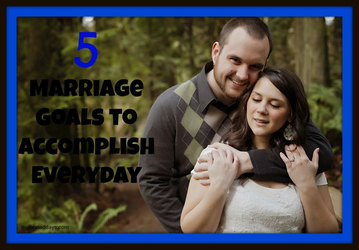 5 marriage goals to accomplish everyday