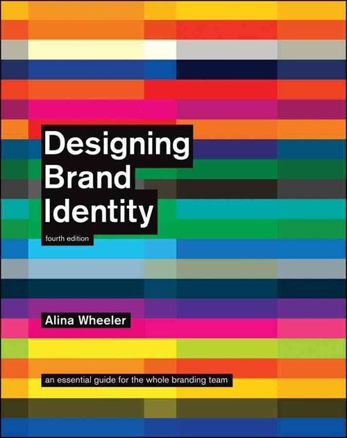 Designing Brand Identity: An Essential Guide for the Whole Branding Team (Kovakantinen)