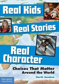 Thirty short inspirational stories are divided into six character traits (courage, creativity, kindness, persistence, resilience, and responsibility) and feature kids facing adversity from bullying in an American middle school to surviving persecution in the war-torn streets of the Democratic Republic of the Congo. Readers will see how every choice they make is a chance to build character and show the world who they really are.  Ages 9 - 13