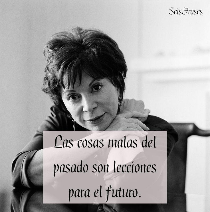 """""""Las cosas malas del pasado son lecciones para el futuro."""" El Cuaderno de Maya - Isabel Allende"""