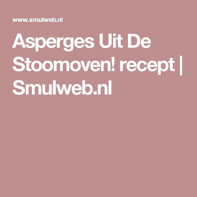 Asperges Uit De Stoomoven! recept | Smulweb.nl