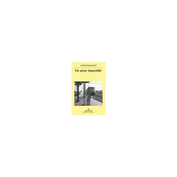 Un amor imposible/ An Impossible Love (Paperback) (Christine Angot)