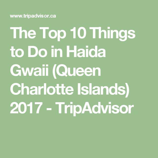 The Top 10 Things to Do in Haida Gwaii (Queen Charlotte Islands) 2017 - TripAdvisor