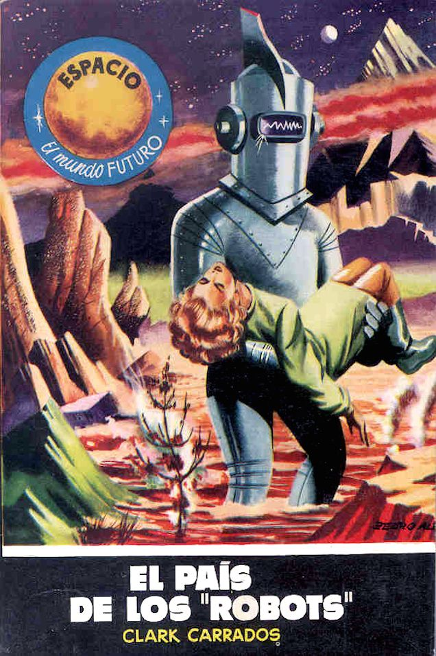 El Pais de los Robots... 20th Century Spanish Pulp Covers Are Possibly the Greatest in the World