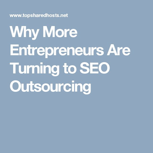 Why More Entrepreneurs Are Turning to SEO Outsourcing