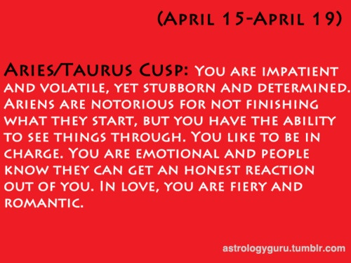 taurus aries cusp love match Okay there's a girl who love (love love love) and she is a sagittarius and i'm a taurus/aries cusp and i want to how compatible we are, and if were not how can i change myself so i am.