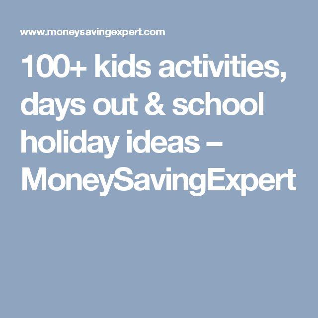 100+ kids activities, days out & school holiday ideas – MoneySavingExpert