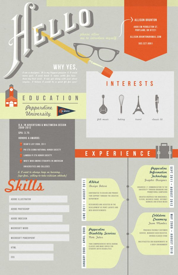 Resume by Allison Brunton, via Behance. I think this creative cv is a good example of self branding. I particularly like the bold shapes and the info graphics, It's a strong and current idea.
