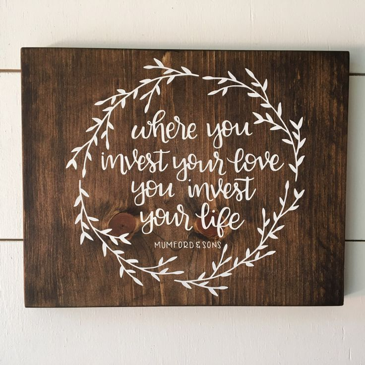 Where You Invest your Love, You Invest your Life - Mumford and Sons by MillionAyres on Etsy https://www.etsy.com/listing/289461161/where-you-invest-your-love-you-invest