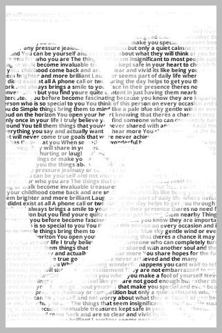 This website puts your words, favorite song lyrics, vows, ect into a picture. I wanna do this!