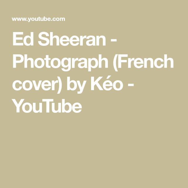 Ed Sheeran - Photograph (French cover) by Kéo - YouTube