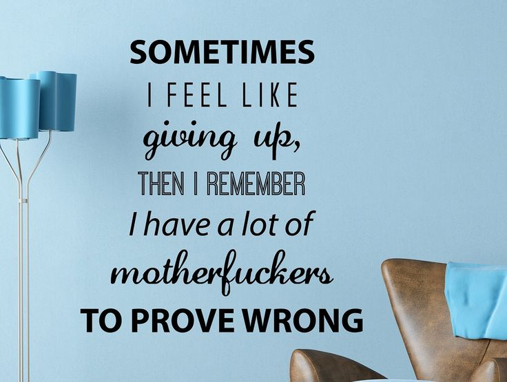 Sometimes I Feel Like Giving Up... Motivational Quote Wall Decal Art Home Décor 17x18 Inches