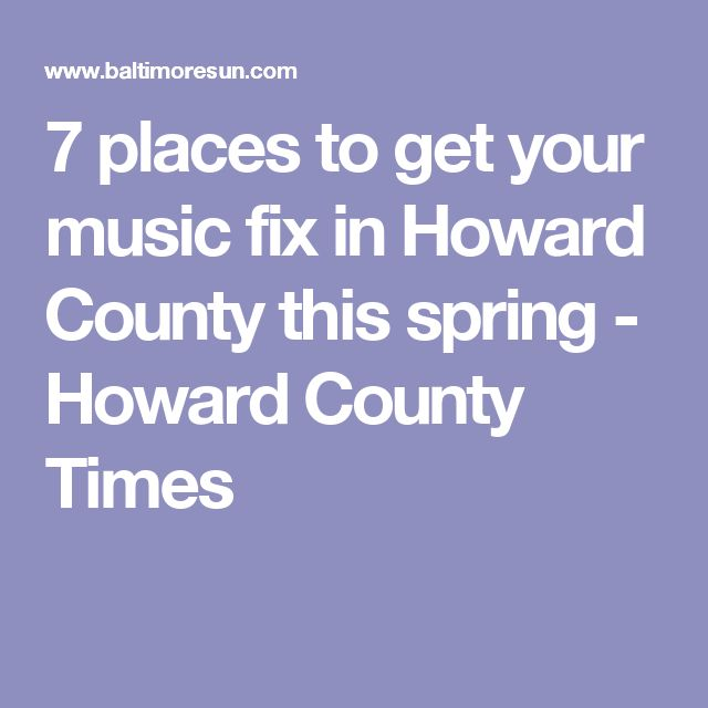 7 places to get your music fix in Howard County this spring - Howard County Times