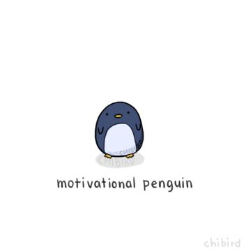 Merci d'avance ! ♥ Et au cas où certains d'entre vous manqueraient un peu de motivation ces jours-ci, cet adorable pingouin devrait pouvoir vous aider à en retrouver :