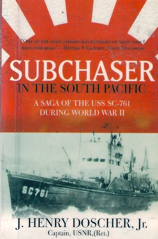 SUBCHASER in the SOUTH PACIFIC: USS SC-761. The SC-761 fought in the bloody campaign to capture Guadalcanal, and sailed repeatedly up and down the deadly Ironbottom Sound, chasing submarines and performing vital service rescuing downed airmen and aiding intelligence-gathering coast watchers. It is an incredible story of one of America's most gallant, and unsung ships.