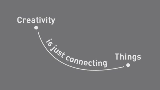 """""""Creativity Is Just Connecting Things"""" by Adam Dachis, lifehacker: """"Creativity is just connecting things. When you ask creative people how they did something, they feel a little guilty because they didn't really do it, they just saw something. It seemed obvious to them after a while."""" ~ Steve Jobs  #Quotation #Creativity #Connections #Steve_Jobs"""