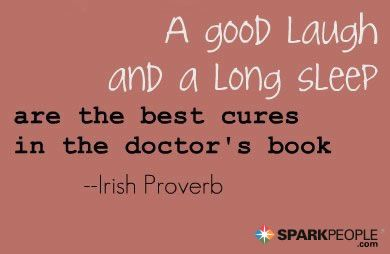 A good laugh and a long sleep are the best cures in the doctor's book. via @SparkPeople
