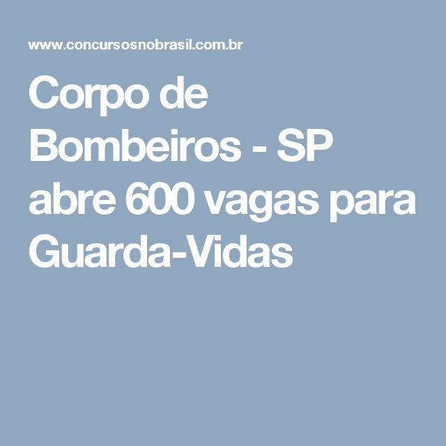 Corpo de Bombeiros - SP abre 600 vagas para Guarda-Vidas