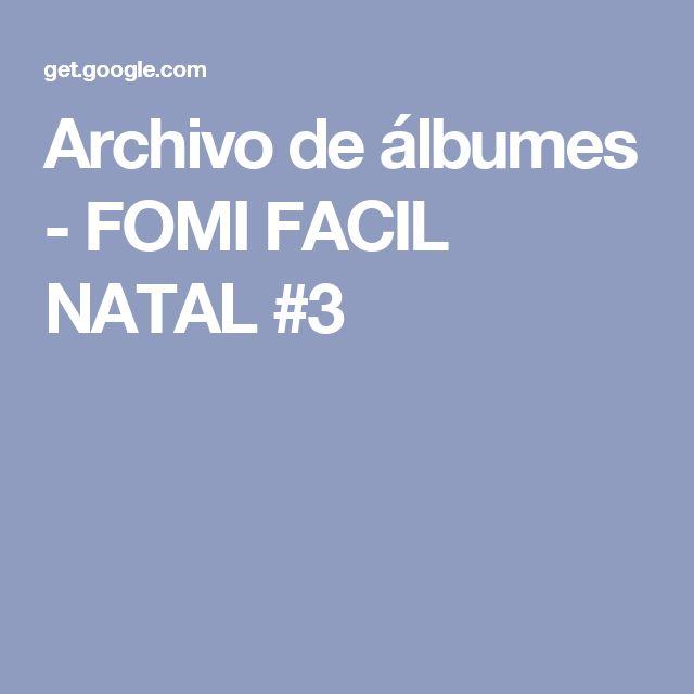 Archivo de álbumes - FOMI FACIL NATAL #3