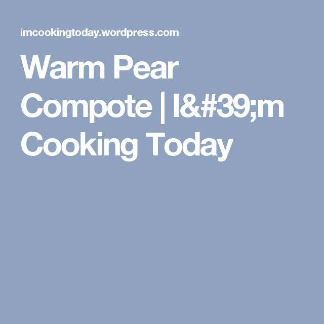 Warm Pear Compote | I'm Cooking Today