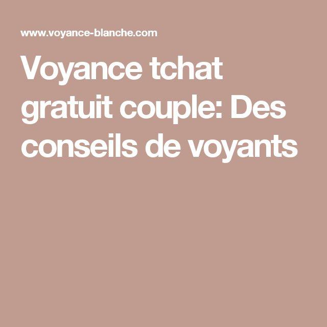 Voyance tchat gratuit couple: Des conseils de voyants