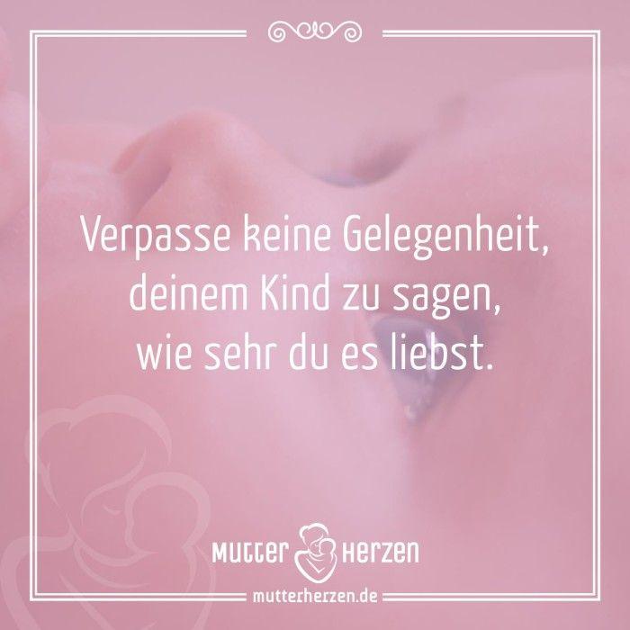 Man kann es nicht oft genug sagen. Mehr schöne Sprüche auf: www.mutterherzen.de #liebe #zuneigung #kinder #liebhaben #erziehung #reden #gefühle
